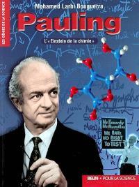 Pauling : l'Einstein de la chimie