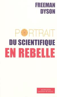 Portrait du scientifique en rebelle
