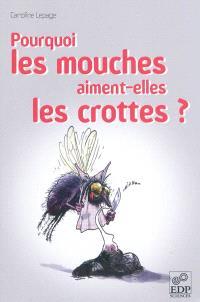Pourquoi les mouches aiment-elles les crottes ?