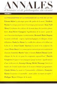 Annales d'histoire et de philosophie du vivant. n° 4, La philosophie et la biologie de la fin de la vie