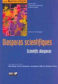 Diasporas scientifiques : comment les pays en développement peuvent-ils tirer parti de leurs chercheurs et de leurs ingénieurs expatriés ? = Scientific diasporas