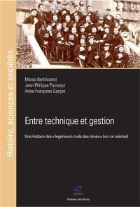 Entre technique et gestion : une histoire des ingénieurs civils des mines : XIXe-XXe siècles