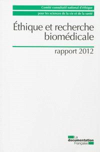 Ethique et recherche biomédicale : rapport 2012