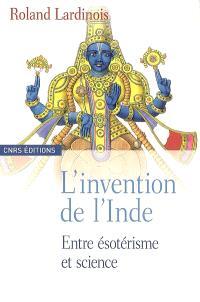 L'invention de l'Inde : entre ésotérisme et science