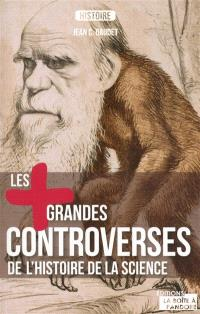 Les + grandes controverses de l'histoire de la science