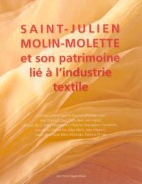 Saint-Julien-Molin-Molette et son patrimoine lié à l'industrie textile : au fil de l'eau, le fil de soie est devenu tissu...