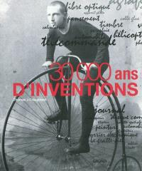 30.000 ans d'inventions