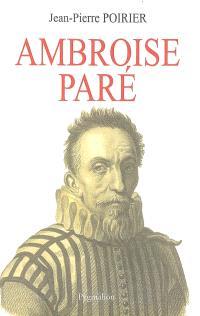 Ambroise Paré : un urgentiste au XVIe siècle