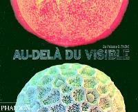 Au-delà du visible : de l'atome à l'infini