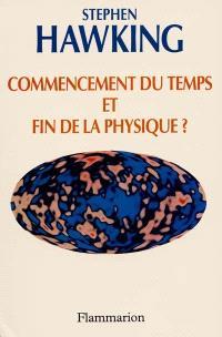 Commencement du temps et fin de la physique ?