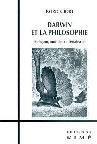 Darwin et la philosophie : religion, morale, matérialisme