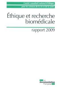 Ethique et recherche biomédicale : rapport 2009