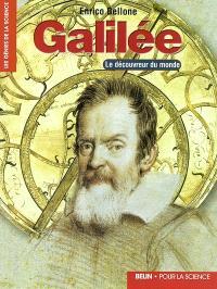 Galilée : le découvreur du monde