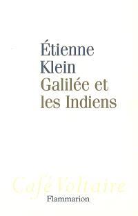 Galilée et les Indiens : allons-nous liquider la science ?