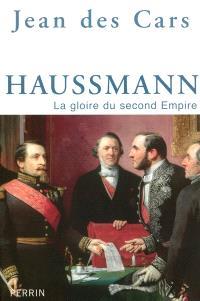 Haussmann : la gloire du second Empire