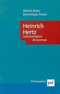 Heinrich Hertz : l'administration de la preuve