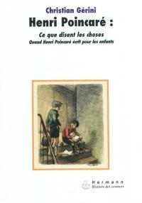 Henri Poincaré, Ce que disent les choses : quand Henri Poincaré écrit pour les enfants