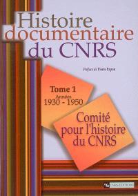 Histoire documentaire du CNRS. Volume 1, Années 1930-1950