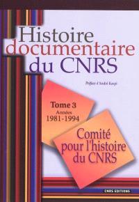 Histoire documentaire du CNRS. Volume 3, Années 1981-1994