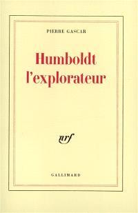 Humboldt l'explorateur
