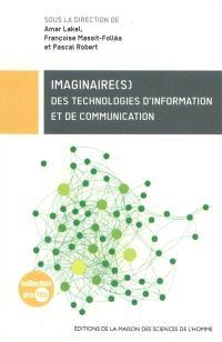 Imaginaire(s) des technologies d'information et de communication : actes de la journée d'études du 31 mars 2008 Vox Internet II