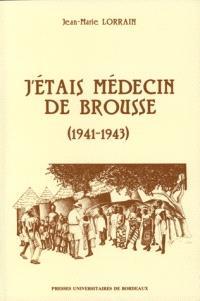 J'étais médecin de brousse : 1941-1943