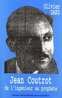 Jean Courtot, de l'ingénieur au prophète