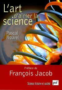 L'art d'aimer la science : psychologie de l'esprit scientifique