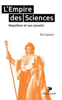 L'Empire des sciences : Napoléon et ses savants