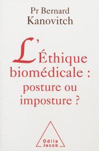 L'éthique biomédicale : posture ou imposture ?