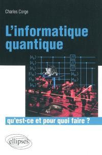 L'informatique quantique, qu'est-ce et pour quoi faire ?