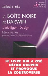La boîte noire de Darwin : l'intelligent design