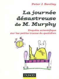 La journée désastreuse de M. Murphy : enquête scientifique sur les petits tracas du quotidien
