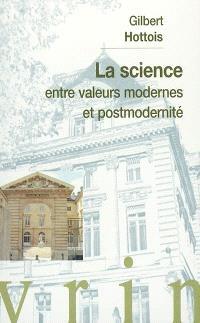 La science entre valeurs modernes et postmodernité : conférence au Collège de France