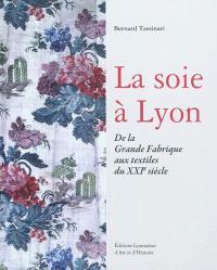 La soie à Lyon : de la grande fabrique aux textiles du XXIe siècle