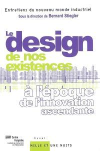 Le design de nos existences : à l'époque de l'innovation ascendante
