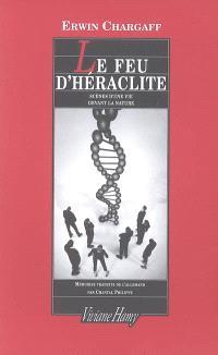 Le feu d'Héraclite : scène d'une vie devant la nature