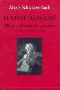 Le génie dédaigné : Albert Einstein et la Suisse