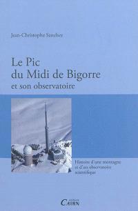 Le pic du Midi de Bigorre et son observatoire : histoire d'une montagne et d'un observatoire scientifique