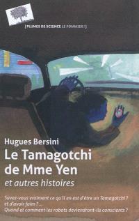 Le tamagotchi de Mme Yen : et autres histoires