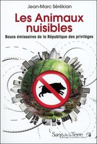Les animaux nuisibles : boucs émissaires de la République des privilèges