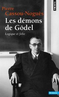 Les démons de Gödel : logique et folie