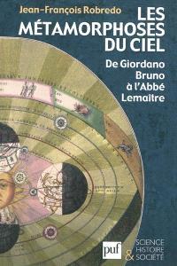 Les métamorphoses du ciel : de Giordano Bruno à l'abbé Lemaître