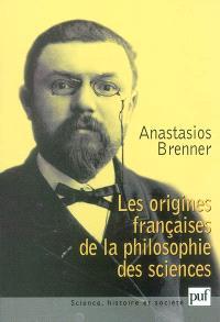 Les origines françaises de la philosophie des sciences