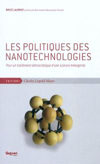 Les politiques des nanotechnologies : pour un traitement démocratique d'une science émergente