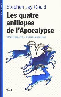 Les quatre antilopes de l'Apocalypse : réflexions sur l'histoire naturelle