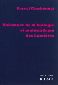 Naissance de la biologie et matérialisme des Lumières