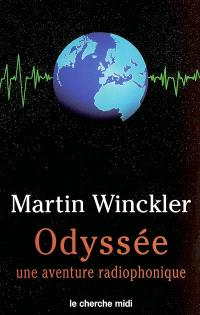 Odyssée : une aventure radiophonique. Volume 1, Odyssée : une chronique radiophonique