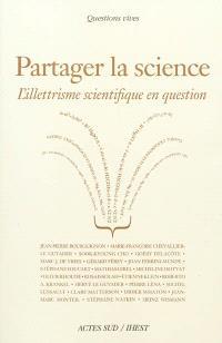 Partager la science : l'illettrisme scientifique en question