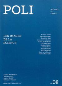 Poli : politique de l'image. n° 8, Les images de la science